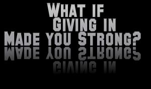what_if_giving_in